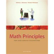 Math Principles for Food Service Occupations by Strianese, Anthony J.; Strianese, Pamela P., 9781435488823