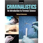 Criminalistics An Introduction to Forensic Science by Saferstein, Richard, 9780133458824