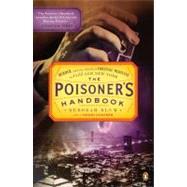 The Poisoner's Handbook: Murder and the Birth of Forensic Medicine in Jazz Age New York by Blum, Deborah, 9780143118824