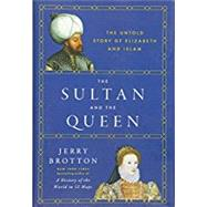 The Sultan and the Queen by Brotton, Jerry, 9780525428824
