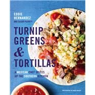 Turnip Greens & Tortillas by Hernandez, Eddie; Puckett, Susan, 9780544618824