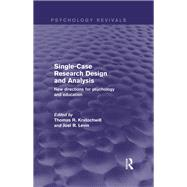 Single-Case Research Design and Analysis: New Directions for Psychology and Education by Kratochwill; Thomas R., 9781138848825