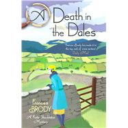 A Death in the Dales by Brody, Frances, 9781250098825