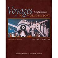 Voyages in World History, Volume II, Brief by Hansen, Valerie; Curtis, Kenneth R., 9781305088825
