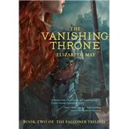 The Vanishing Throne by May, Elizabeth, 9781452128825
