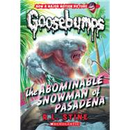 The Abominable Snowman of Pasadena (Classic Goosebumps #27) by Stine, R.L., 9780545828826