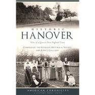 Historic Hanover by Hanover Historical Society; Galluzzo, John J., 9781467138826