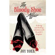 The Bloody Shoe Affair by York, Joy, 9781631928826
