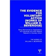 The Evidence for Voluntary Action (Works of William H. Beveridge) by Beveridge; William H., 9781138828827