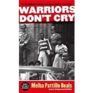 Warriors Don't Cry by Beals, Melba Pattillo, 9781416948827