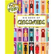 Go Fun! Big Book of Crosswords 2 by Andrews McMeel Publishing, 9781449478827