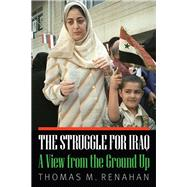 The Struggle for Iraq by Renahan, Thomas M., 9781612348827