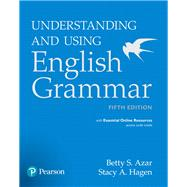 Understanding and Using English Grammar with Essential Online Resources by Azar, Betty S; Hagen, Stacy A., 9780134268828