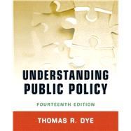 Understanding Public Policy by Dye, Thomas R., 9780205238828