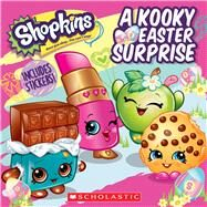 A Kooky Easter Surprise (Shopkins) by Rusu, Meredith, 9781338108828