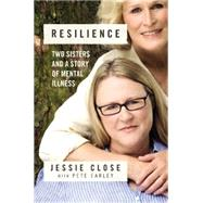 Resilience by Close, Jessie; Earley, Pete, 9781455548828