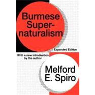 Burmese Supernaturalism by Spiro,Melford E., 9781560008828