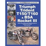 How to Restore Triumph Trident T150/T160 & Bsa Rocket III: Your Step-by-step Colour Illustrated Guide to Complete Restoration by Rooke, Chris, 9781845848828