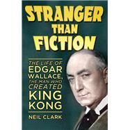 Stranger Than Fiction by Clark, Neil, 9780752498829
