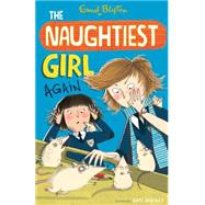 The Naughtiest Girl Again by Blyton, Enid; Hindley, Kate, 9781444918830