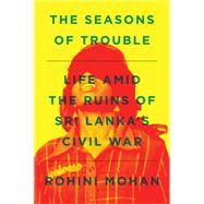 The Seasons of Trouble by MOHAN, ROHINI, 9781781688830
