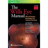 The Wills Eye Manual Office and Emergency Room Diagnosis and Treatment of Eye Disease by Bagheri, Nika; Wajda, Brynn; Calvo, Charles; Durrani, Alia, 9781496318831