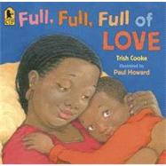 Full, Full, Full of Love by COOKE, TRISHHOWARD, PAUL, 9780763638832