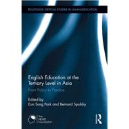 English Education at the Tertiary Level in Asia: From Policy to Practice by Park; Eun Sung, 9781138228832