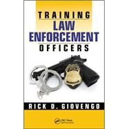 Training Law Enforcement Officers by Giovengo; Rick D., 9781498768832