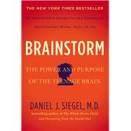 Brainstorm The Power and Purpose of the Teenage Brain by Siegel, Daniel J., 9780399168833