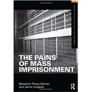 The Pains of Mass Imprisonment by Fleury-Steiner; Benjamin, 9780415518833