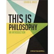 This Is Philosophy : An Introduction by Hales, Steven D., 9780470658833