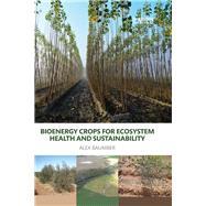 Bioenergy Crops for Ecosystem Health and Sustainability by Baumber; Alex, 9781138838833