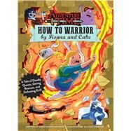 How to Warrior by Fionna and Cake by Hastings, Christopher; Sterling, Zachary, 9781608878833