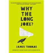 Why the Long Joke? by Thomas, James, 9781250078834