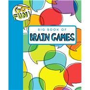 Go Fun! Big Book of Brain Games 2 by Andrews McMeel Publishing, 9781449478834