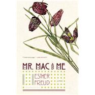 Mr. Mac and Me by Freud, Esther, 9781620408834