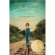 Moon over Manifest by VANDERPOOL, CLARE, 9780385738835