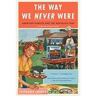 The Way We Never Were by Coontz, Stephanie, 9780465098835