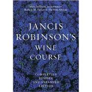 Jancis Robinson's Wine Course: A Guide to the World of Wine by Robinson, Jancis, 9780789208835