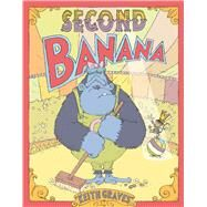 Second Banana by Graves, Keith, 9781596438835