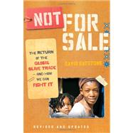 Not for Sale : The Return of the Global Slave Trade - And How We Can Fight It by Batstone, David, 9780061998836