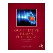 Quantitative Human Physiology: An Introduction by Feher, Joseph J., 9780128008836