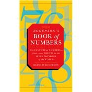Rogerson's Book of Numbers The Culture of Numbers---from 1,001 Nights to the Seven Wonders of the World by Rogerson, Barnaby, 9781250058836