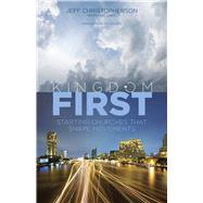 Kingdom First Starting Churches that Shape Movements by Christopherson, Jeff; Lake, Mac, 9781433688836