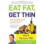 Eat Fat, Get Thin by Hyman, Mark, 9780316338837