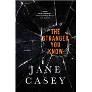 The Stranger You Know by Casey, Jane, 9781250048837