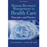Human Resource Management in Health Care by Fallon, L. Flemming, 9781449688837