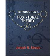 Introduction to Post-tonal Theory by Straus, Joseph N., 9780393938838