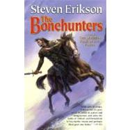 The Bonehunters Book Six of The Malazan Book of the Fallen by Erikson, Steven, 9780765348838